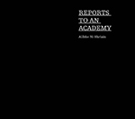 Ailbhe Ní Bhriain: 'Reports to an Academy' a hardback monograph publication published to accompany the exhibition Reports to an Academy