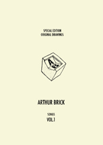 Arthur Brick – Songs Vol 1 – Special Edition with Original Drawings