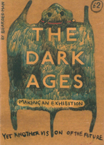 Lucy Pawlak's 'The Dark Ages – Making An Exhibition (Yet Another Vision Of The Future)' by Bearded Man
