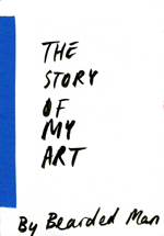 Lucy Pawlak's 'The Story of My Art' by Bearded Man
