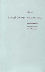 'Périples/Travelling' on Marcel Dinahet