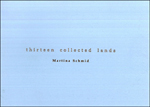 Martina Schmid 'Thirteen collected lands'