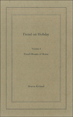 Freud on Holiday, Volume I, Dreams of Rome by Sharon Kivland