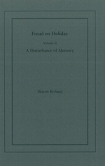 'Freud on Holiday, Volume II, A Disturbance of Memory' by Sharon Kivland'