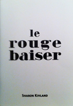 Sharon Kivland – Le rouge baiser – domobaal editions 2011